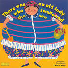 There Was an Old Lady Who Swallowed the Sea by Child's Play International Ltd (Board book, 2007)