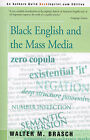 Black English and the Mass Media by Walter M Brasch (Paperback / softback, 2000)