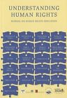 Understanding Human Rights: Manual on Human Rights Education by Intersentia Ltd (Paperback, 2012)