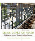 Design Details for Health: Making the Most of Design's Healing Potential by Debra D. Harris, Cynthia A. Leibrock (Hardback, 2011)