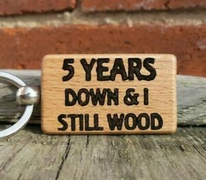 5 Years I Still Wood 5th Wedding Anniversary Gift Wooden Keyring Husband Wife Ebay