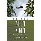 Before White Night by Joseph Hartmann (Paperback / softback, 2013)