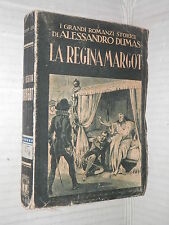 LA REGINA MARGOT Alessandro Dumas C Siniscalchi I grandi romanzi storici 1949 di