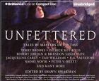 Unfettered: Tales by Masters of Fantasy by Brilliance Audio (CD-Audio, 2014)