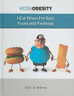I Eat When I'm Sad: Food and Feelings by Rae Simons (Hardback, 2010)