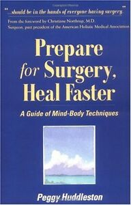 Prepare-for-Surgery-Heal-Faster-A-Guide-Of-Mind-Body-Techniques-by-Peggy-Huddl