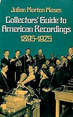 Collector's Guide to American Recordings : 1895-1925-ExLibrary