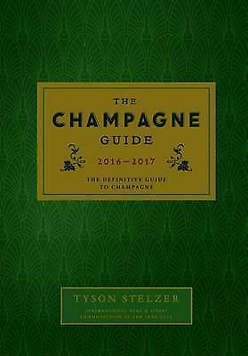 1 of 1 - The Champagne Guide 2016-2017 'The Definitive Guide to Champagne Stelzer, Tyson