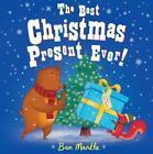 The Best Christmas Present Ever! von Ben Mantle (2015, Gebundene Ausgabe)