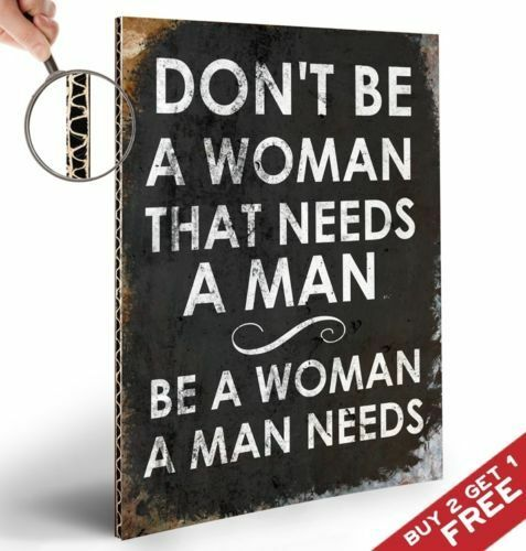 Inspirational QUOTE A4 Poster Home Wall Sign Art Gift BE A WOMAN A MAN NEEDS