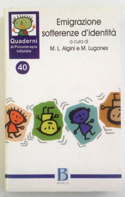 Quaderni di psicoterapia infantile 40 - Emigrazione sofferenze d'identità