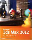 Autodesk 3ds Max 2012 Essentials by Randi L. Derakhshani, Dariush Derakhshani (Paperback, 2011)