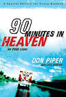 90 Minutes in Heaven: My True Story by Don Piper (Paperback, 2009)