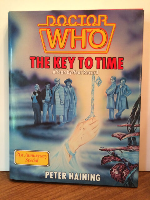 Doctor Who The Key To Time by Peter Haining 1984 21st Anniversary Special HC/DJ