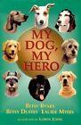 My Dog, My Hero by Laurie Myers, Betsy Duffey, Betsy Byars (Hardback, 2000)