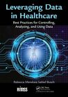Leveraging Data in Healthcare: Best Practices for Controlling, Analyzing, and Using Data by Rebecca Mendoza Saltiel-Busch (Paperback, 2016)