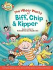 Oxford Reading Tree Read with Biff, Chip & Kipper: The Wider World of Biff, Chip and Kipper by Roderick Hunt (Paperback, 2016)