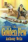 The Golden Few by Anthony Wells (Paperback / softback, 2012)