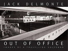 Out Of Office: Images by a Travelling Salesman by Jack Delmonte (Hardback, 2009)