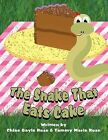 The Snake That Eats Cake by Tammy Marie Rose, Chloe Gayle Rose (Paperback / softback, 2012)