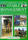 A Photographic Guide to Stable Management by Robert Oliver (Hardback, 1994)