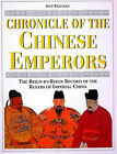 Chronicle of the Chinese Emperors: The Reign-by-reign Record of the Rulers of Ancient China by Ann Paludan (Hardback, 1998)