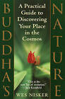 Buddha's Nature: A Practical Guide to Discovering Your Place in the Cosmos by Wes Nisker (Paperback, 2000)