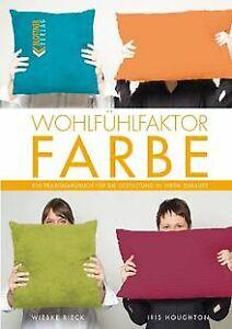 Wohlfuehlfaktor-Farbe-Ein-Praxishandbuch-fuer-die-Ge-Buch-Zustand-sehr-gut