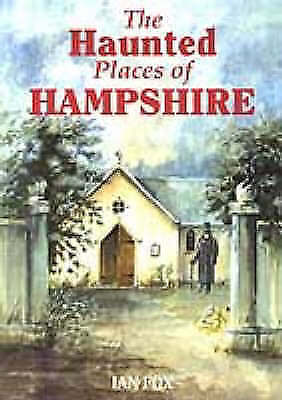 1 of 1 - (Good)-The Haunted Places of Hampshire (Paperback)-Fox, Ian-1853064947