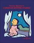 Granny Spooner's Christian Bedtime Stories by F.M. Spooner (Paperback, 2008)