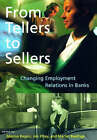 From Tellers to Sellers: Changing Employment Relations in Banks by MIT Press Ltd (Hardback, 2000)