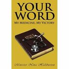 Your Word; My Medicine, My Victory by Minister Nina Haliburton (Paperback / softback, 2012)