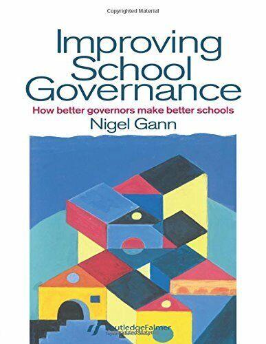 Improving School Governance: How Better Governors Ma... by Gann, Nigel Paperback
