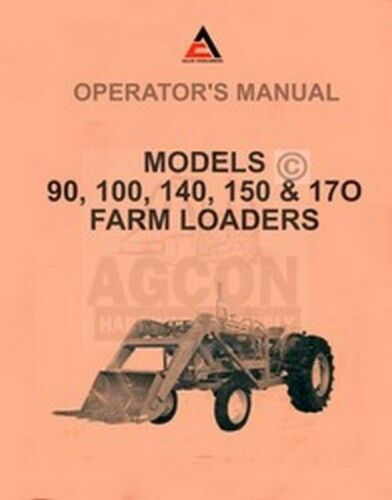 ALLIS CHALMER 90 100 140 150 170 Loader Operator Manual