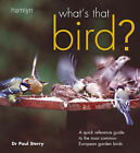 What's That Bird?: Quick Reference Guide to the Most Common European Garden Birds by Paul Sterry (Paperback, 2006)