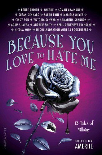 Because You Love to Hate Me: 13 Tales of Villainy by Ameriie (Hardback,2017)#371