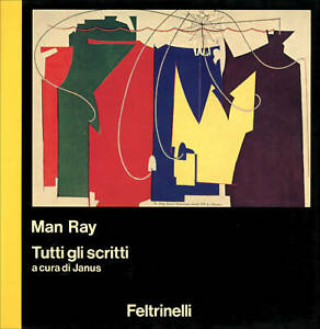 Man-Ray-Tutti-gli-scritti-A-cura-di-Janus-Feltrinelli-1981-543-pagine