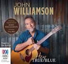 Hey True Blue by John Williamson (CD-Audio, 2014)