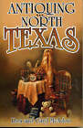 Antiquing in North Texas: A Guide to Antique Shops, Malls, and Flea Markets by Ron McAdoo, Caryl McAdoo (Paperback, 1999)