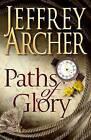 Paths of Glory by Jeffrey Archer (Paperback, 2009)