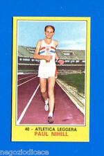 New Figurina CAMPIONI DELLO SPORT 1970/71-n. 40 - NIHILL - ATLETICA -Nuova