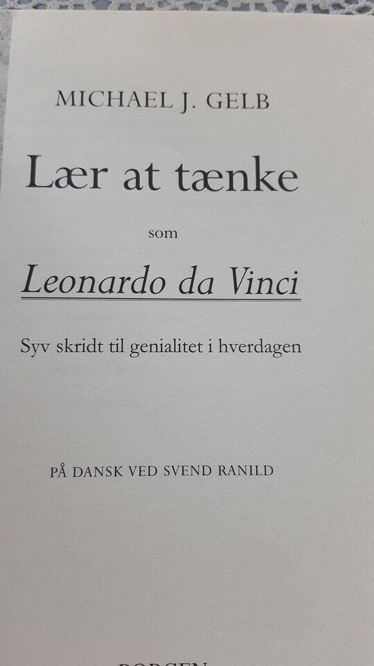 LÆR AT TÆNKE SOM LEOBARDO DA VINCI, MICHAEL J. GELB, emne: