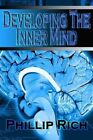 Developing the Inner Mind by Phillip Rich (Paperback / softback, 2012)