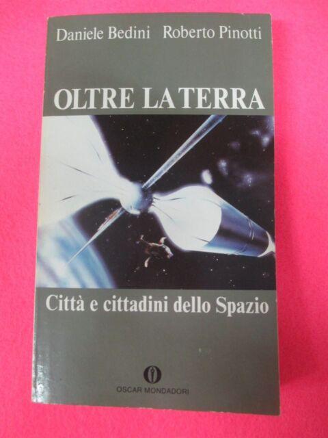 book LIBRO OLTRE LA TERRA di DANIELE BEDINI ROBERTO PINOTTI 1989 (L11)