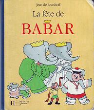 La fête de Babar * Jean de BRUNHOFF * Hachette album Carton jeune enfant