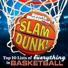 Sports Illustrated Kids Slam Dunk!: Top 10 Lists of Everything in Basketball by Zachary Cohen, Sports Illustrated Kids, The Editors of Sports Illustrated Kids (Hardback, 2014)