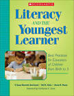 Literacy and the Youngest Learner: Best Practices for Educators of Children from Birth to 5 by Nell K Duke, Annie M Moses, Susan V Bennett-Armistead, V Susan Bennett-Armistead (Paperback / softback, 2005)