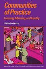Communities of Practice: Learning, Meaning, and Identity by Etienne Wenger (Paperback, 1999)