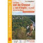 Val De Creuse et Val D'Anglin a Pied 22 Promenades et Randonnees: FFR.P361 by Federation Francaise de la Randonnee Pedestre (Paperback, 2009)