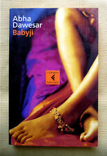 Abha Dawesar, Babyji, Ed. Feltrinelli, 2005
